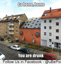 Go Home, Home. You are Drunk. Funny House Home Humor.