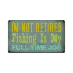Retired Fishing Sign