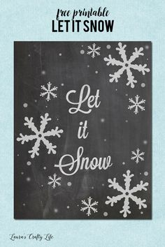 Let it Snow Printable. Free chalkboard art free printable that can be used all winter long.