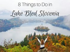 A Visit to Lake Bled Slovenia! Here are 8 Things to Do!