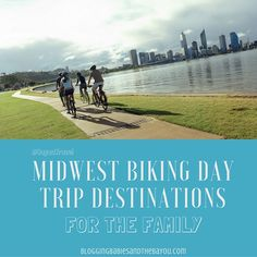 Midwest Biking Day Trip Destinations for the Family BayouTravel