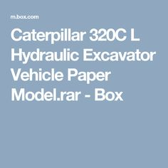 Caterpillar 320C L Hydraulic Excavator Vehicle Paper Model.rar - Box