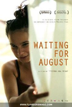 'Waiting for August' directed by Teodora Ana Mihai [771.1 MIHAI A.T. 2014]