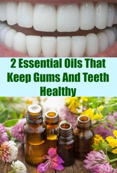 2 Essential Oils That Keep Gums And Teeth Healthy. Dental health is super important. Take care of your teeth in a natural way. #dental #health #essentialoils