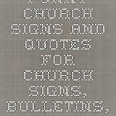 Funny Church Signs and Quotes. For Church Signs, Bulletins, Bulletin Boards, Flyers - Positive Prayers