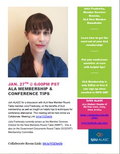 ALA Membership & Conference Tips from Director of the New Members Round Table Julie Frankosky. Hosted by SJSU iSchool ALA student chapter ALASC.