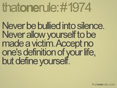 Never be bullied...