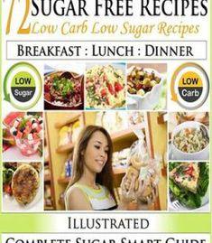 Sugar Free Recipes: Low Carb Low Sugar Recipes On A Sugar Smart Diet. The Savvy No Sugar Diet Guide & Cookbook PDF