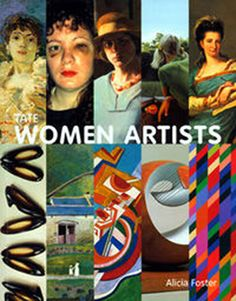 Tate Women Artists - the Tate collection contains works by over 200 women artists spanning five centuries. In this masterful celebration of the history of women's creative endeavour, Alicia Foster explores the achievement of these artists, who often made their contribution in the face of overwhelming odds.