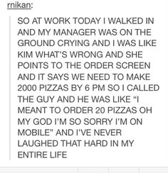 20 pizzas is still a lot lol Stupid Funny, The Funny, Funny Stuff, Hilarious, Random Stuff, Funny Things, Funny Tumblr Posts, My Tumblr, Funny Quotes