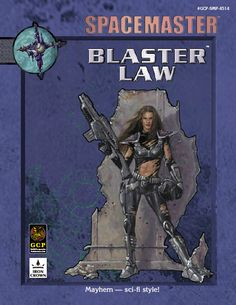 Blaster Law for Spacemaster, Iron Crown Enterprises' Science Fiction Roleplaying system.
