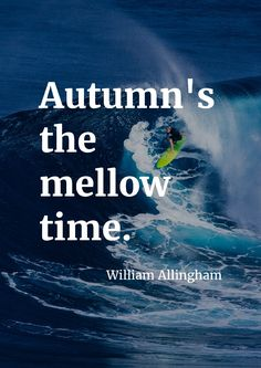 """Autumn's the mellow time."" by William Allingham printed on high quality matte paper available in different sizes"