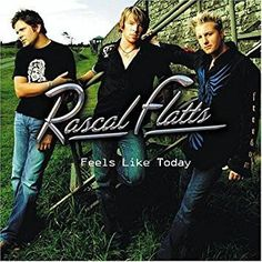 Rascal Flatts : Feels Like Today CD