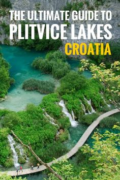 The ultimate guide to Plitvice Lakes national park. This is one of the must sees in Croatia and a UNESCO World Heritage site