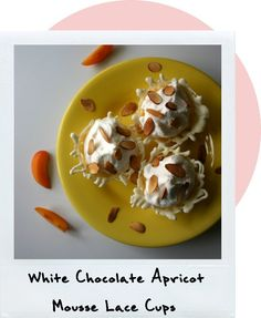 White Chocolate Apricot Mousse Lace Cups5