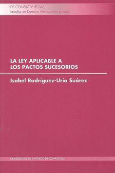 La ley aplicable a los pactos sucesorios / Isabel Rodríguez-Uría Suárez