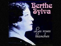 Les roses blanches // Berthe Sylva  Especially for Mother's Day.
