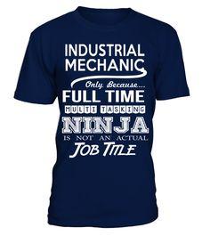 INDUSTRIAL MECHANIC  Funny Industrial T-shirt, Best Industrial T-shirt