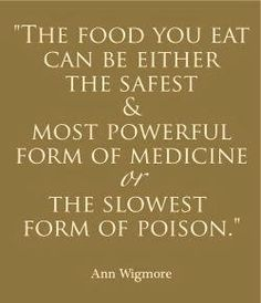 Food - powerful medicine or poison.