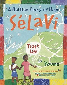 SELAVI: THAT IS LIFE, A Haitian Story of Hope, written and illustrated by Youme Landowne. The story of Selavi celebrates the triumphs of children who face some of life's most difficult challenges. So Far Away, Books To Read, My Books, Message Of Hope, Children's Literature, American Literature, Working With Children, The Book, Childrens Books