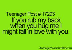 I love those kind of hugs but i dont think i'd fall inlove with you lol