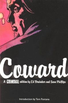 Coward (Criminal, Vol. 1) by Ed Brubaker. $10.19. Author: Ed Brubaker. Publication: May 9, 2007. Publisher: Marvel (May 9, 2007). Save 32% Off!