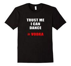 Men's I Can Dance Vodka Cool Funny Tshirt XL Black Overst…