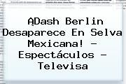http://tecnoautos.com/wp-content/uploads/imagenes/tendencias/thumbs/dash-berlin-desaparece-en-selva-mexicana-espectaculos-televisa.jpg Dash Berlin. ¡Dash Berlin desaparece en selva mexicana! - Espectáculos - Televisa, Enlaces, Imágenes, Videos y Tweets - http://tecnoautos.com/actualidad/dash-berlin-dash-berlin-desaparece-en-selva-mexicana-espectaculos-televisa/