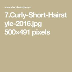 7.Curly-Short-Hairstyle-2016.jpg 500×491 pixels