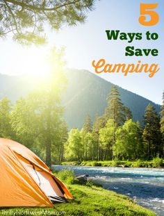 Top 5 Tips for Saving Money on your Next Camping Trip