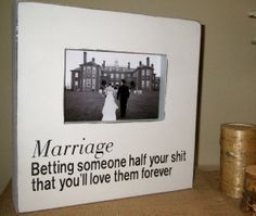 Wedding Gift Wedding Picture Frame Fun Funny Wedding Gift Marriage Betting someone half your shit you'll love them forever Wedding Sign on Etsy, $38.00