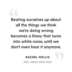 Quote from my new book Girl, Wash Your Face Pre-order HERE! Book Quotes, Me Quotes, Qoutes, Positive Thoughts, Positive Quotes, Rachel Hollis, Wash Your Face, Book Girl, Inspire Me