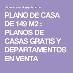 PLANO DE CASA DE 149 M2 : PLANOS DE CASAS GRATIS Y DEPARTAMENTOS EN VENTA