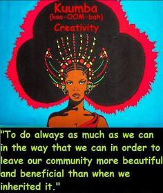 Kwanzaa Principle #6 KUUMBA (koo-OOM-bah) CREATIVITY Kwanzaa Principles, I Love Being Black, Celebration Around The World, Black History, Reflection, African, Creative, Beautiful, Qoutes
