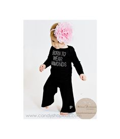 Baby Girl Clothes Born To Wear Diamonds Black by CandyShopKids, $47.00....oh my this is precious!