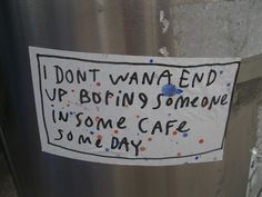 I don't wanna end up boring someone in some cafe someday - Alaston kriitikko: Katutaidetta 79: Maanantaina...