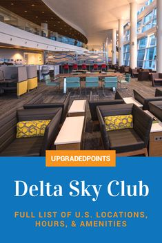 The best business personal credit cards for lounge access 2018 heres a complete list of all us delta sky club lounge locations including detailed information reheart Image collections