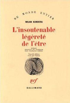 L'insoutenable légereté de l'être - Kundera