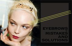 Eyebrow Mistakes and Solutions