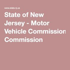 State of New Jersey - Motor Vehicle Commission