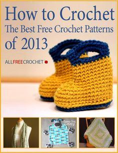How to Crochet the Best Free Crochet Patterns of 2013 is available for FREE download now!