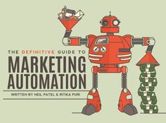 The Definitive Guide to Marketing Automation - by QuickSprout…