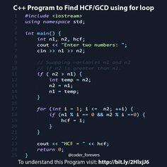 C Program to Find HCF/GCD using for loop. Program to Find GCD examples of different ways to calculate GCD of two integers (for both positive and negative integers) using loops and decision making statements. Tag your geek friend. !! follow: @coder_forevers for more quotes jokes & facts. - - #coderforevers #code #coders #html #css #coffee #python #php #c #coding #java #angularjs #node #nodejs #hadoop #love #ruby #wordpress #coding #programming #programmer #desktop #webdeveloper #hacking #java…