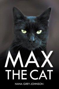 Congrats to author Nana Grey-Johnson on the #newrelease Max The Cat!
