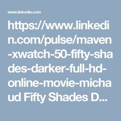 https://www.linkedin.com/pulse/maven-xwatch-50-fifty-shades-darker-full-hd-online-movie-michaud  Fifty Shades Darker Movie online full watch