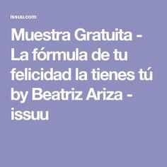Muestra Gratuita - La fórmula de tu felicidad la tienes tú by Beatriz Ariza - issuu