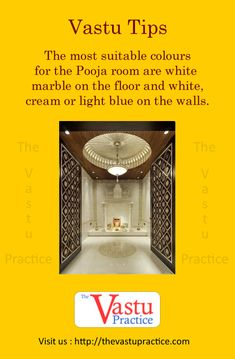 The most suitable colours for the Pooja room are white marble on the floor and white, cream or light blue on the walls.