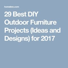 29 Best DIY Outdoor Furniture Projects (Ideas and Designs) for 2017