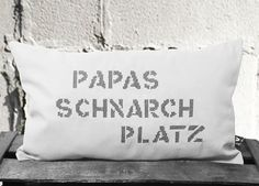 "Kissen ""Papa Schnarch Platz"" // Pillow by isonca Design via DaWanda.com"