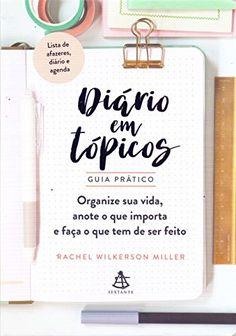 Diário em Tópicos. Guia Prático por Rachel Wilkerson Miller https://www.amazon.com.br/dp/8543105234/ref=cm_sw_r_pi_dp_U_x_MBcwAb1M8Z1N4